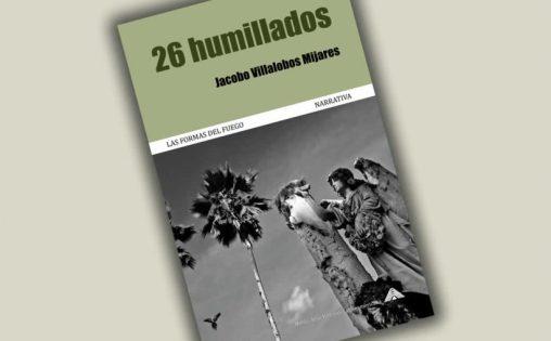 26humilladosjacobovillalobos2-820x510